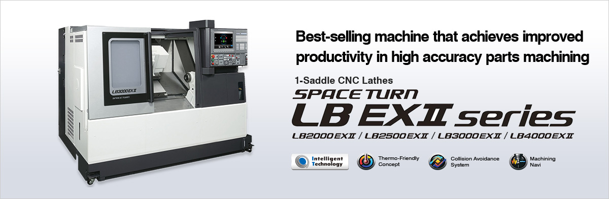 Best-selling machine that achieves improved productivity in high accuracy parts machining SPACE TURN LB EXⅡ series
