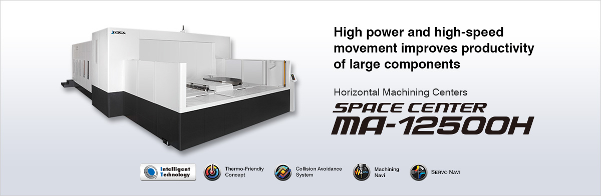 High power and high-speed movement improves productivity with large workpieces Horizontal Machining Center SPACE CENTER MA-12500H