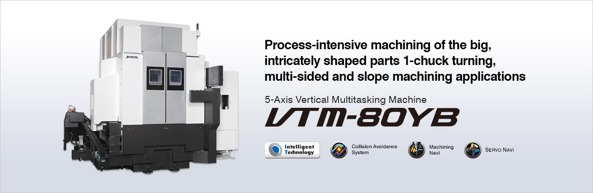 Process-intensive machining of the big, intricately shaped parts 1-chuck turning, multi-sided and slope machining applications 5-Axis Vertical Multitasking Machine VTM-80YB